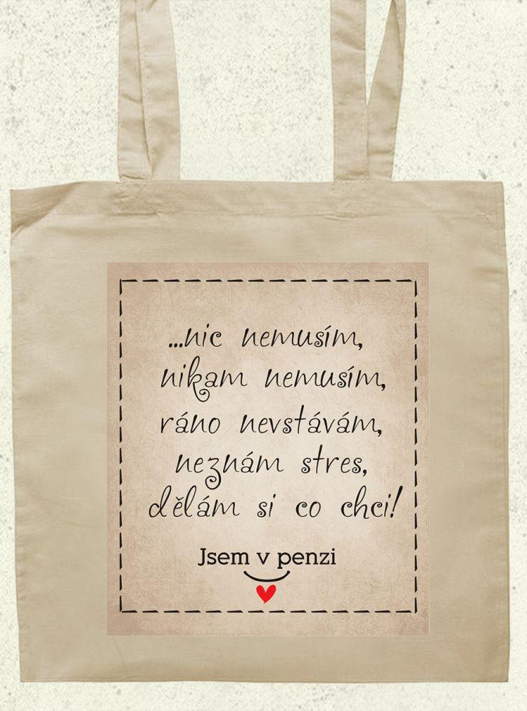 Plátěná nákupní taška s vtipným nápisem do důchodu