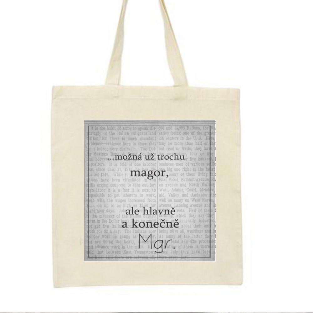 Plátěná taška s originálním potiskem k promoci pro všechny Mgr.